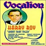 Harry Roy-Shoot That Tiger