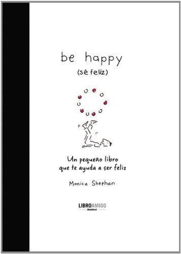 Be happy (se feliz) (Libro Amigo (malsinet))
