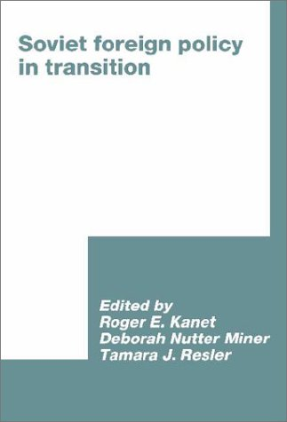 Soviet Foreign Policy in Transition (International Council for Central and East European Studies)