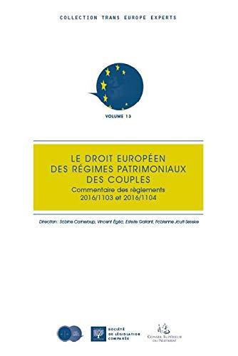 Le droit européen des régimes patrimoniaux des couples : commentaire des règlements 2016/1103 et 2016/1104 par Sabine Corneloup