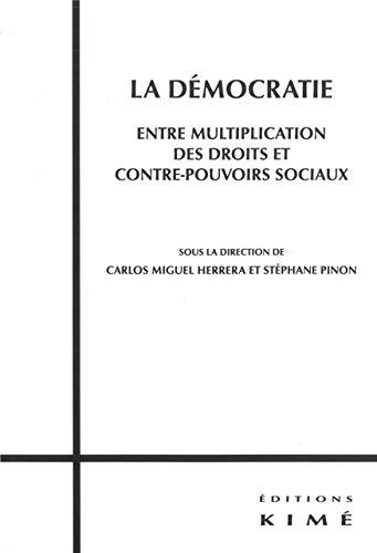 Democratie,Entre Multiplication des Droits et Contre...: Anthropologie et Biopolitique par  Collectif