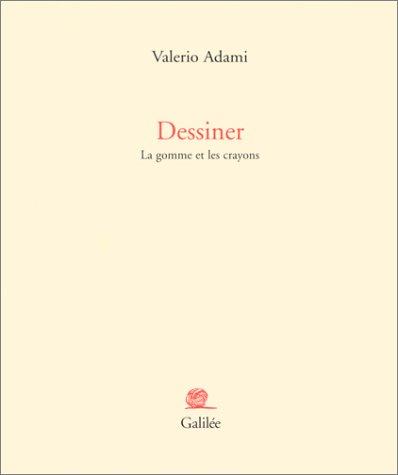 Dessiner : La Gomme et les Crayons par Valerio Adami