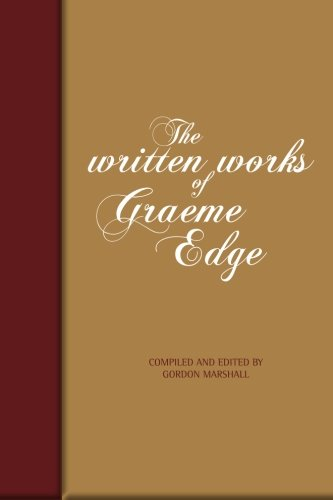 The Written Works Of Graeme Edge: The Written Works of Graeme Edge (Blue Edge)