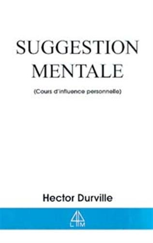 Suggestion mentale : Cours d'influence personnelle
