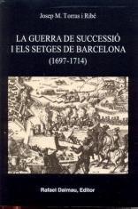 Descargar Libro La Guerra de Successió I Els Setges de Barcelona (1697-1714) (Bofarull) de Josep M. Torras I Ribé