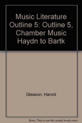 music-literature-outline-series-5-outline-5-chamber-music-haydn-to-bartok