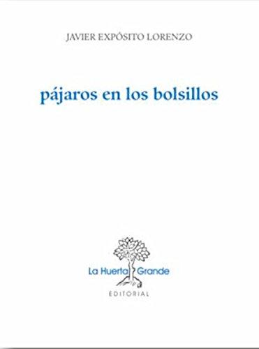 Pájaros en los bolsillos (Las Hespérides nº 1) por Javier Expósito Lorenzo
