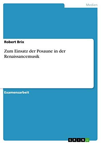 Zum Einsatz der Posaune in der Renaissancemusik