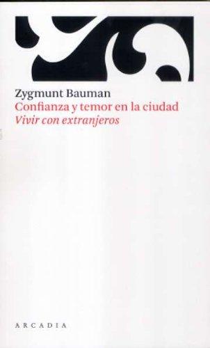 Descargar Libro Confianza y temor en la ciudad: Vivir con extranjeros (Travesías) de Bauman Zygmunt