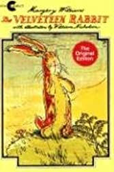 The Velveteen Rabbit: Or How Toys Become Real[ THE VELVETEEN RABBIT: OR HOW TOYS BECOME REAL ] By Williams, Margery ( Author )Mar-09-1999 Paperback