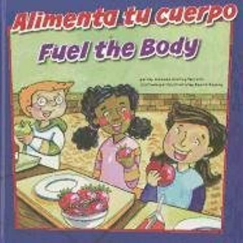 Alimenta tu cuerpo/Fuel the Body