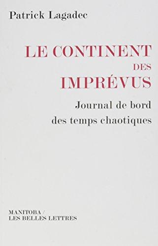 Le continent des imprévus : Journal de bord des temps chaotiques