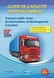 Guide de capacité professionnelle - Transport public routier de marchandises, de déménagement et location, de véhicules industriels avec conducteur destinés au transport de marchandises
