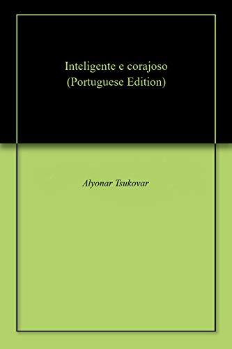 Inteligente e corajoso (Portuguese Edition) por Alyonar Tsukovar