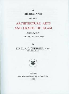 [Bibliography of Architecture, Arts and Crafts of Islam to 1st Jan.1960: Supplement 2] (By: K.A.C. Creswell) [published: July, 1992]