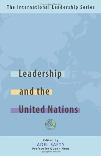 Leadership and the United Nations: The International Leadership Series (Book One): Bk. 1
