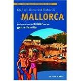 Mallorca - ein Reiseführer für Kinder und die ganze Familie: Pollino und Pollina entdecken die Welt