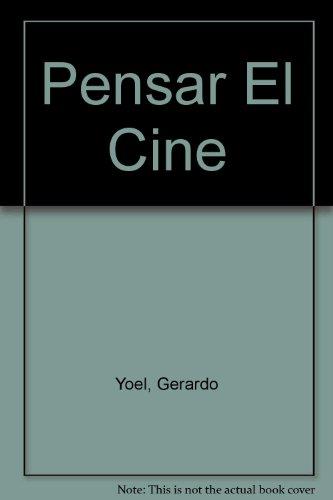 Pensar El Cine 1 por Gerardo Yoel