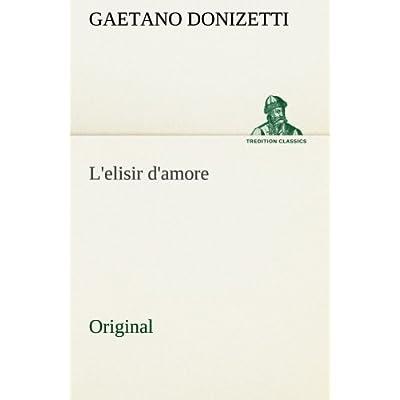 L'elisir D'amore: Original