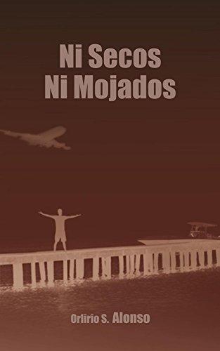 Ni secos ni Mojados por Orlirio Alonso