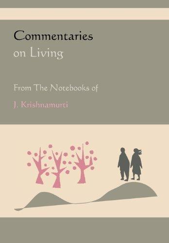 Commentaries on Living from the Notebooks of J. Krishnamurti by Jiddu Krishnamurti (2010-06-03)