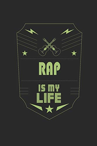 Rap Is My Life: Music Journal | 6 x 9 in, 120 Pages (Blank Lined Notebook, Band 1)