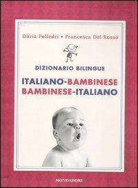 Dizionario bilingue. Italiano-bambinese, bambinese-italiano