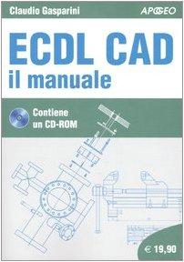 ECDL CAD. Il manuale. Con CD-ROM