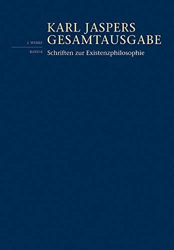 Schriften zur Existenzphilosophie (Karl Jaspers Gesamtausgabe (KJG))