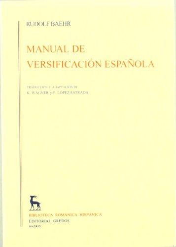 Manual de versificacion espanola / Spanish Versification Manual (Brh. Manuales) por R. Baehr