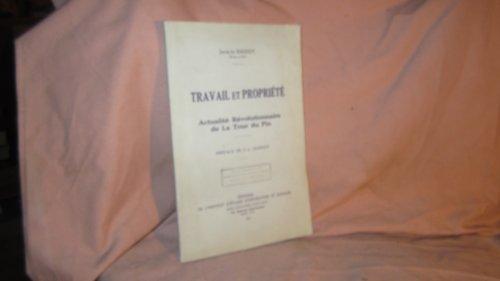 Jacques Bassot,... Travail et propriété, actualité révolutionnaire de La Tour du Pin : . Préface de C.-J. Gignoux