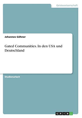 Gated Communities. In den USA und Deutschland