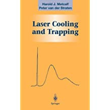 Laser Cooling and Trapping (Graduate Texts in Contemporary Physics)