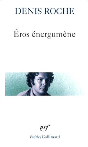 Eros énergumène, suivie du Poème du 29 avril 62