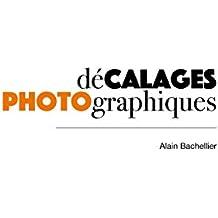 Décalages: Photographiques
