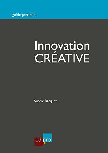 Innovation créative: Développez vos projets avec succès (HORS COLLECTION)