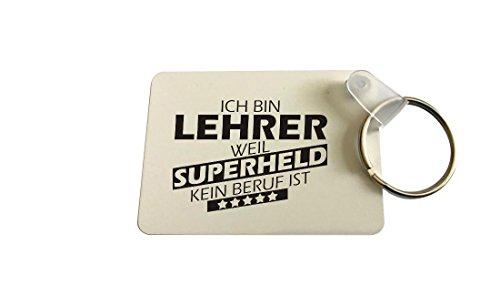 Schlüsselanhänger rechteckig, Ich bin Lehrer weil Superheld kein Beruf ist