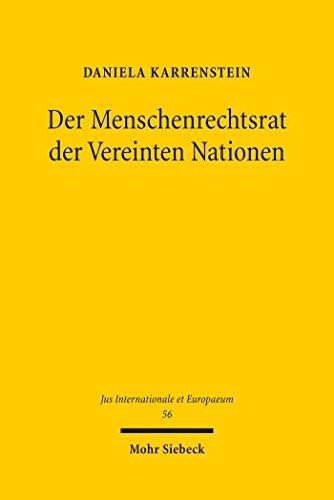 Der Menschenrechtsrat der Vereinten Nationen (Jus Internationale et Europaeum)
