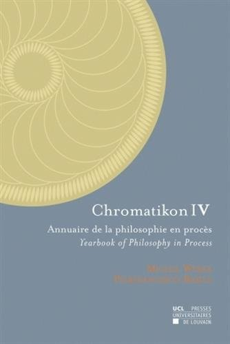 Chromatikon IV: Annuaire de la philosophie en procès - Yearbook of Philosophy in Process par (Broché - Mar 3, 2009)
