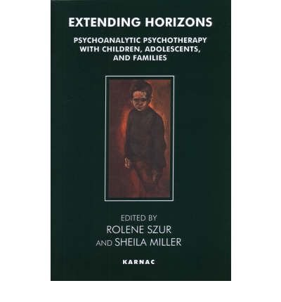 [(Extending Horizons: Psychoanalytic Psychotherapy with Children, Adolescents and Families)] [Author: Rolene Szur] published on (April, 1992)