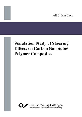 Simulation Study of Shearing Effects on Carbon Nanotube/Polymer Composites (English Edition) -