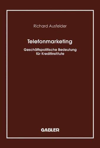 Telefonmarketing: Geschaftspolitische Bedeutung Fur Kreditinstitute (German Edition)
