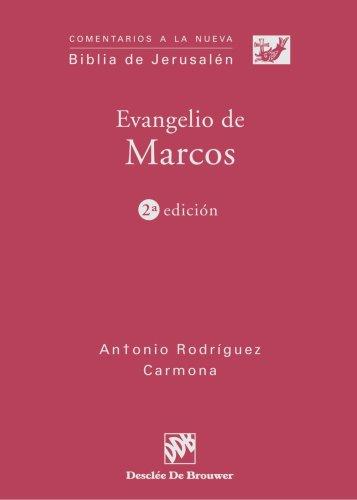 Evangelio de Marcos por Antonio Rodriguez Carmona