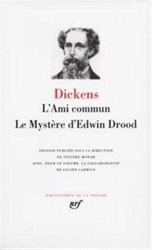 Dickens :  L'Ami commun - Le Mystère d'Edwin Drood