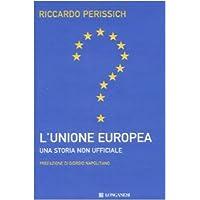 L'Unione europea: una storia non ufficiale