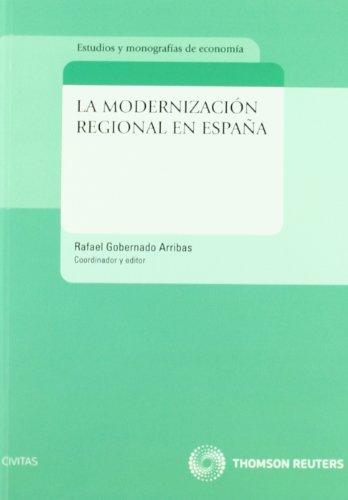La modernización regional en España (Economía - Estudios)