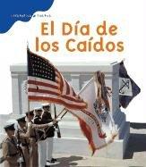 El Dia de Los Caidos = Flag Day (Historias De Fiestas/Holiday Histories) por Mir Tamim Ansary