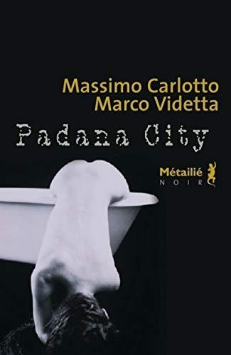 Padana City par Massimo Carlotto