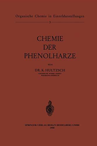 Chemie der Phenolharze (Organische Chemie in Einzeldarstellungen) (German Edition)