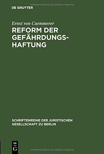 Reform der Gefährdungshaftung: Vortrag gehalten vor der Berliner Juristischen Gesellschaft am 20. November 1970 (Schriftenreihe der Juristischen Gesellschaft zu Berlin, Band 42)